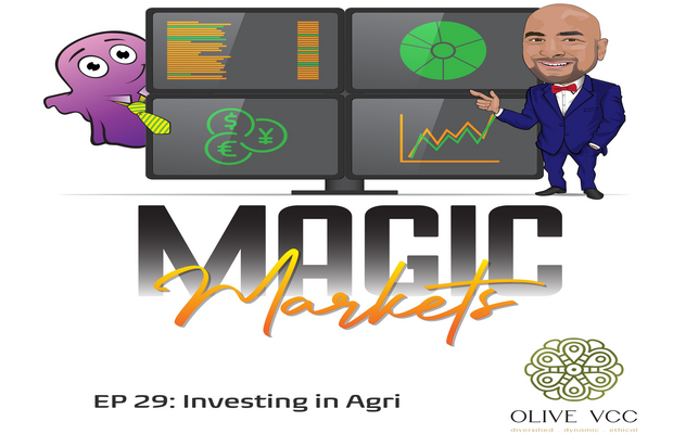 MAGIC MARKETS PODCAST: Investing in Agri