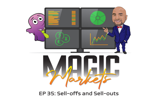 MAGIC MARKETS PODCAST: Sell-offs and Sell-outs