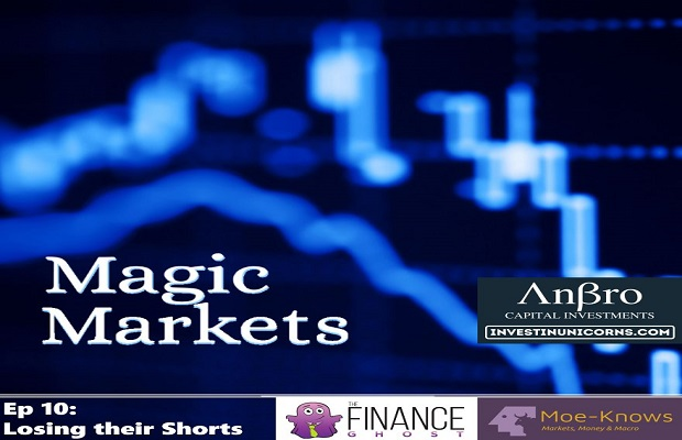 PODCAST: Magic Markets Ep10: Losing their Shorts