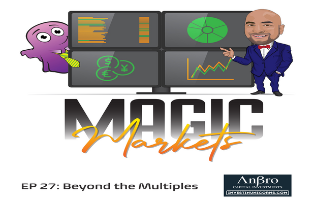 PODCAST: Magic Markets Ep27 Beyond the Multiples